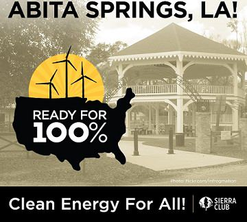 Abita Springs, Ready For 100, Clean Energy, EV, Honey Island Group, Sierra Club, Delta Chapter, Trailhead Park, Louisiana, solar panels, wind energy, HyperLoop, electric vehicles, photovoltaics, future, green energy